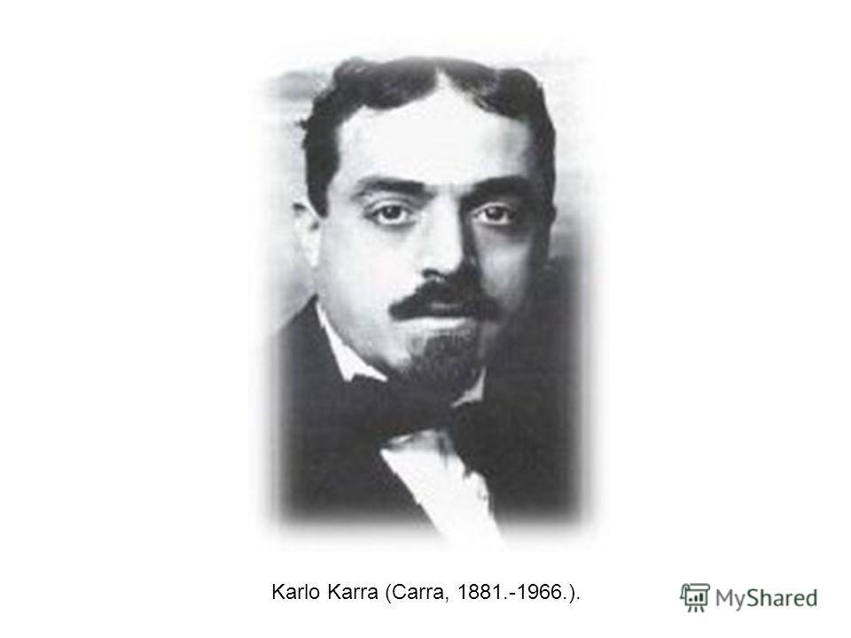Karlo Karra (Carra, 1881.-1966.).