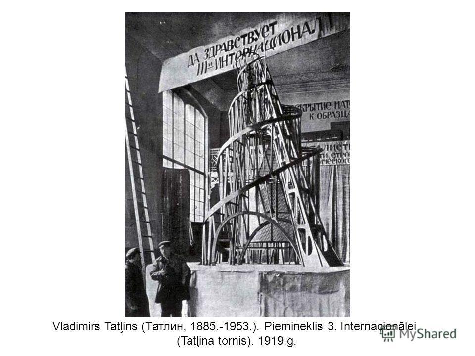 Vladimirs Tatļins (Татлин, 1885.-1953.). Piemineklis 3. Internacionālei (Tatļina tornis). 1919.g.