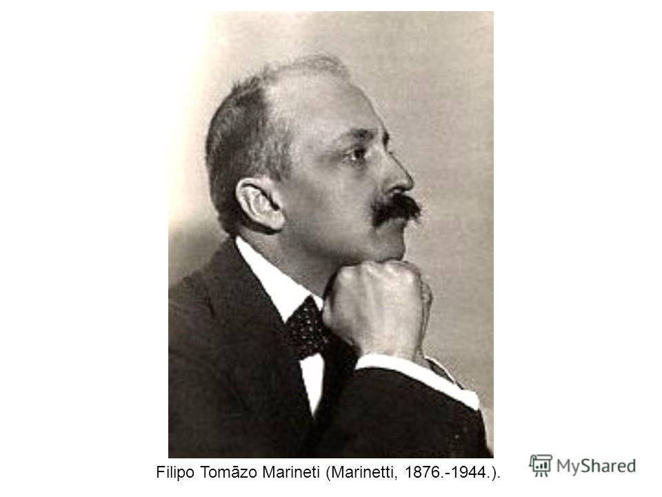 Filipo Tomāzo Marineti (Marinetti, 1876.-1944.).