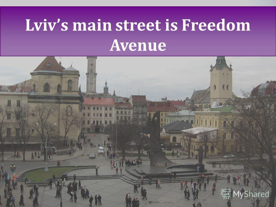 Lvivs main street is Freedom Avenue