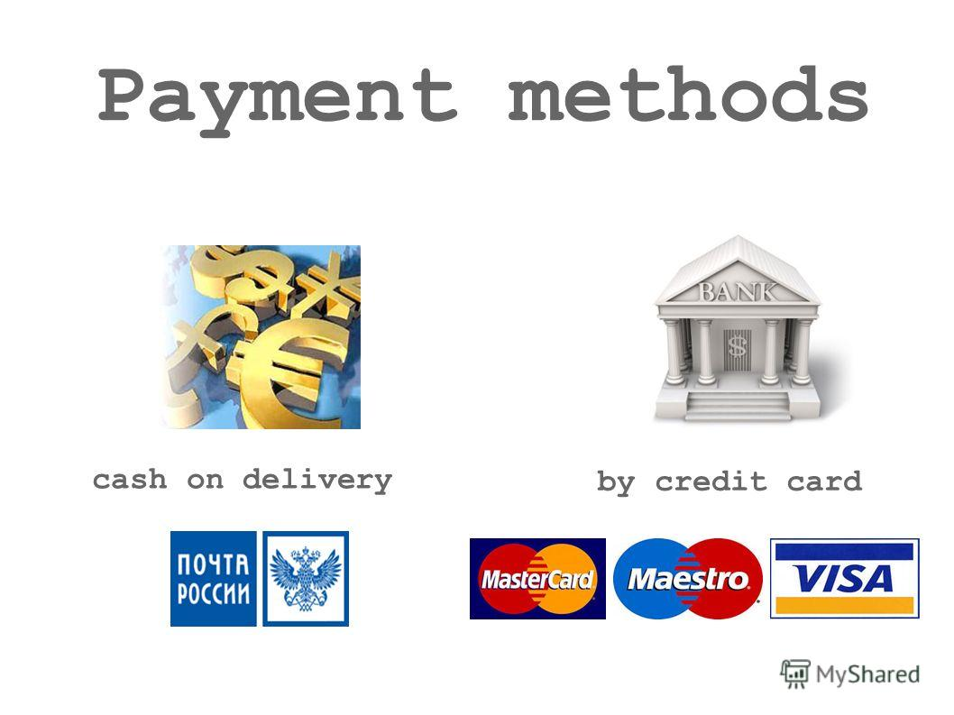 Payment methods by credit card cash on delivery