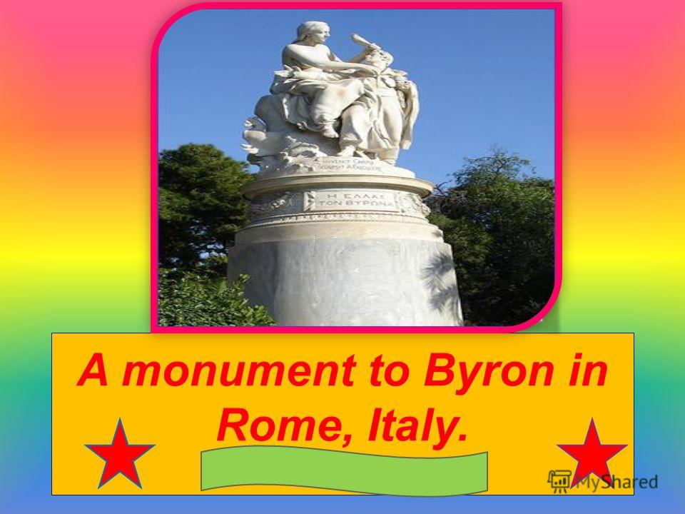 A monument to Byron in Rome, Italy.