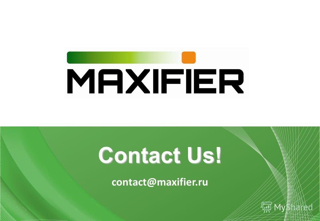 Contact Us! contact@maxifier.ru
