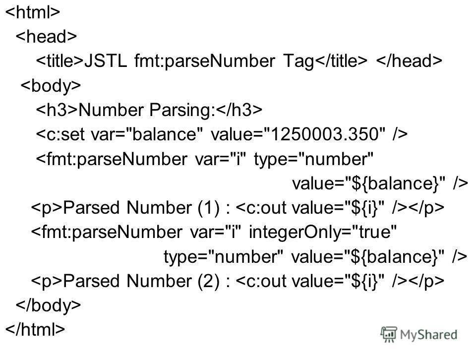 JSTL fmt:parseNumber Tag Number Parsing:  Parsed Number (1) :  Parsed Number (2) :