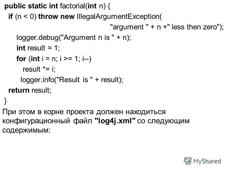 public static int factorial(int n) { if (n < 0) throw new IllegalArgumentException(