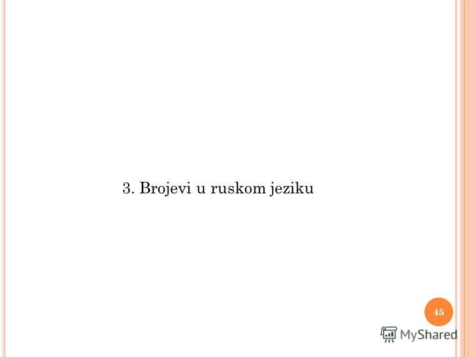 3. Brojevi u ruskom jeziku 45