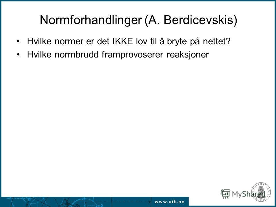 Normforhandlinger (A. Berdicevskis) Hvilke normer er det IKKE lov til å bryte på nettet? Hvilke normbrudd framprovoserer reaksjoner