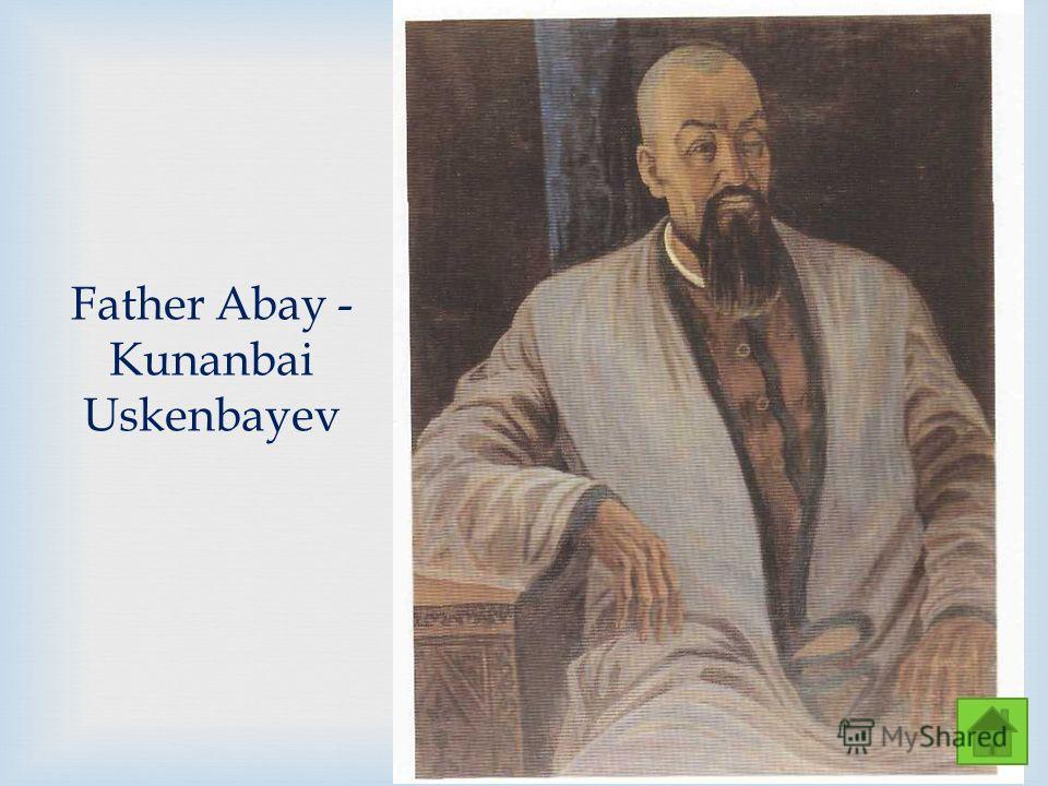 Father Abay - Kunanbai Uskenbayev