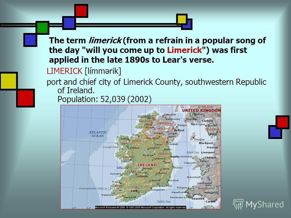 The term limerick (from a refrain in a popular song of the day
