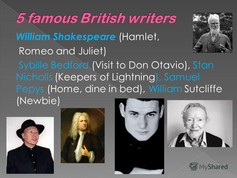 William Shakespeare (Hamlet, Romeo and Juliet) Sybille Bedford (Visit to Don Otavio), Stan Nicholls (Keepers of Lightning), Samuel Pepys (Home, dine in bed), William Sutcliffe (Newbie)