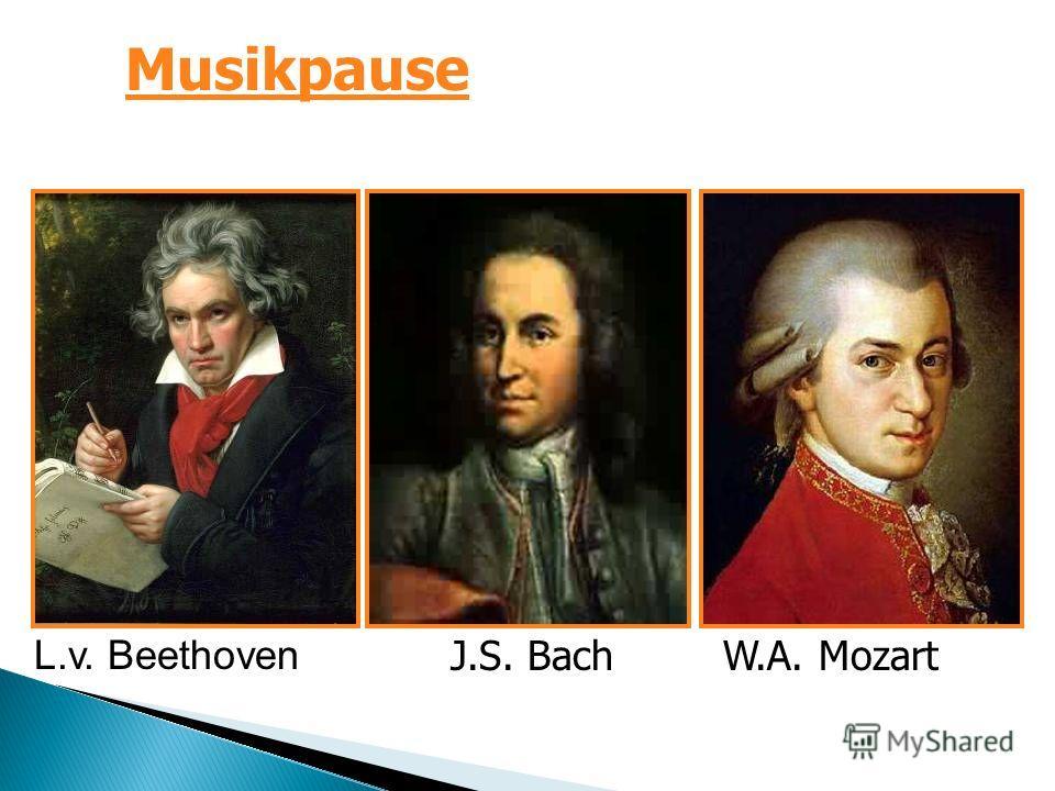 L.v. Beethoven J.S. BachW.A. Mozart Musikpause