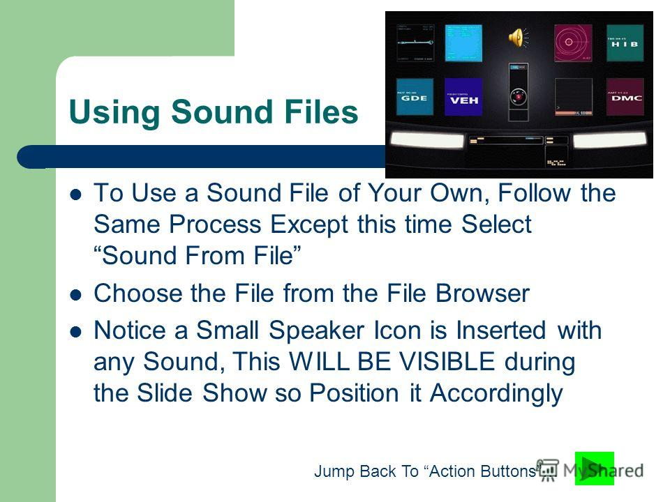 Using Canned Sounds To Add a Sound Clip to Your Slide, go to Insert and Extend the Menu if Necessary Place your Mouse over Movies and Sounds Select Sound From Clip Organizer to use the canned sounds provided by Office Select Your Sound to the Right a