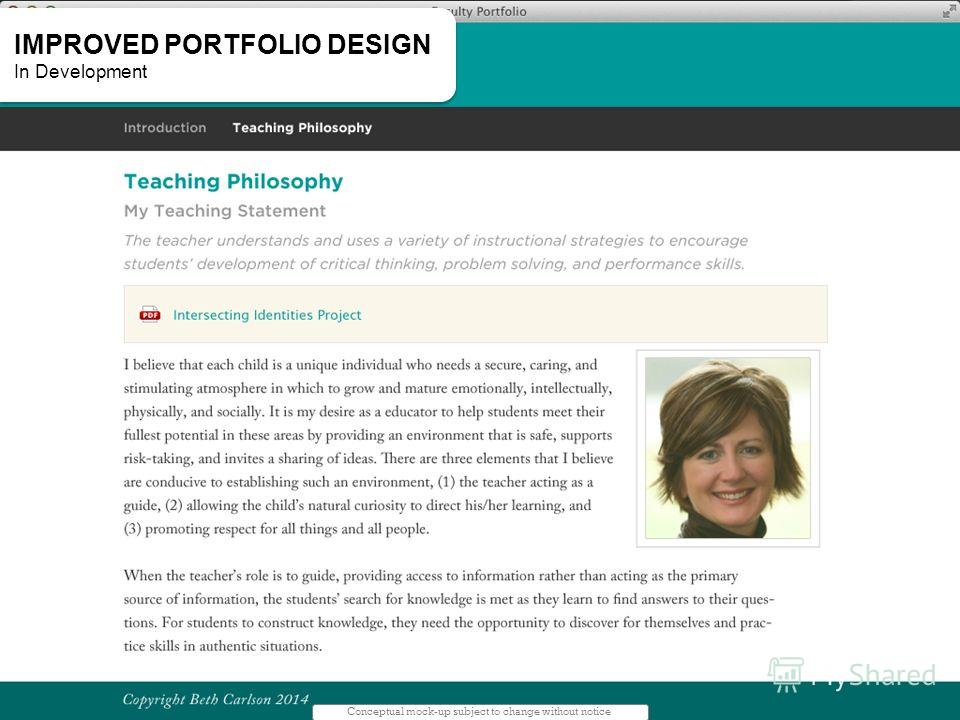 Conceptual mock-up subject to change without notice IMPROVED PORTFOLIO DESIGN In Development IMPROVED PORTFOLIO DESIGN In Development