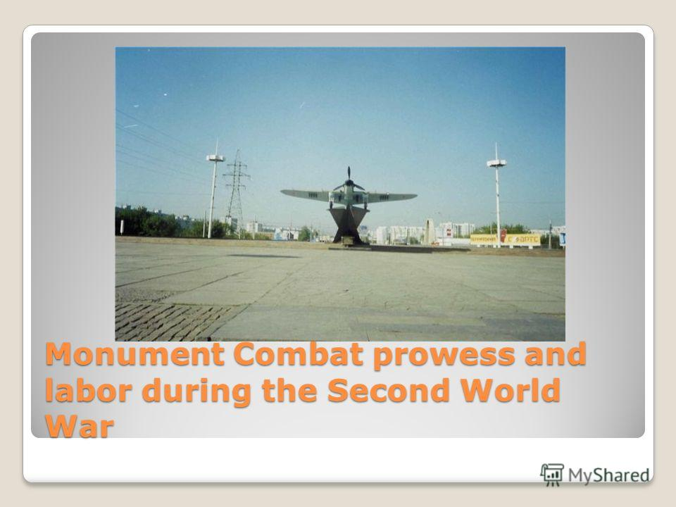 Monument Combat prowess and labor during the Second World War