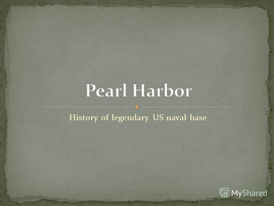 History of legendary US naval base