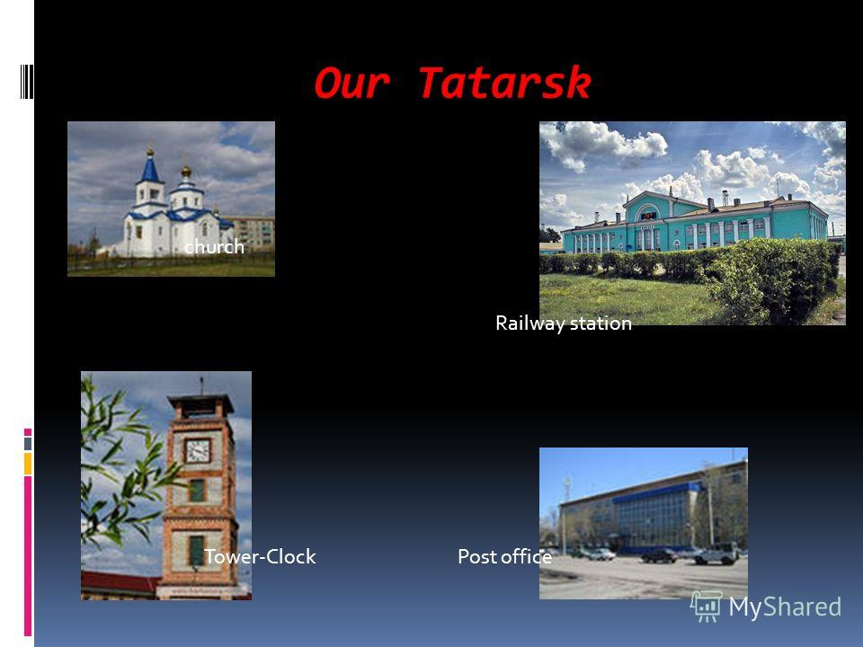 Our Tatarsk Tower-Clock Railway station church Post office