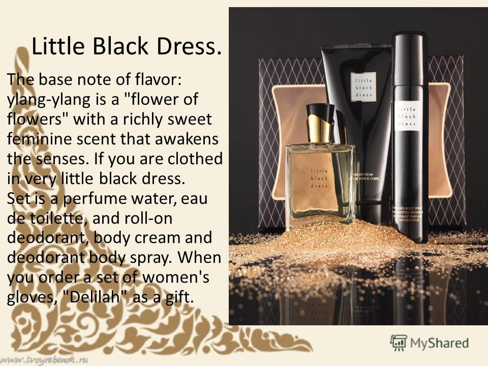 Little Black Dress. The base note of flavor: ylang-ylang is a