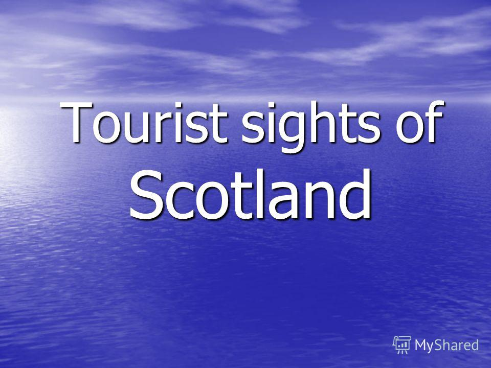 Tourist sights of Scotland