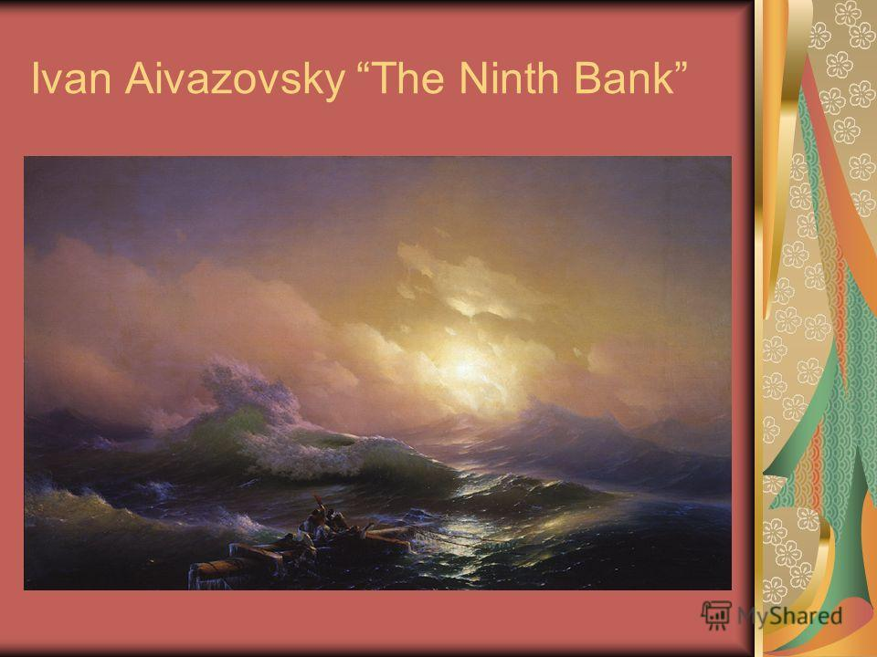 Ivan Aivazovsky The Ninth Bank