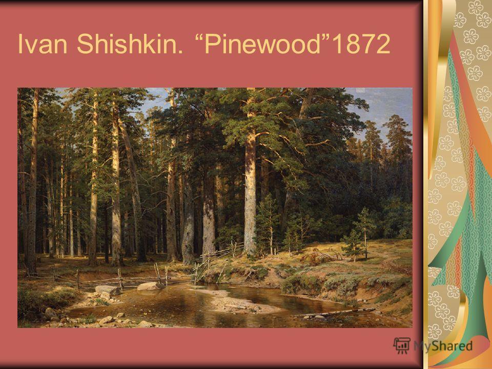 Ivan Shishkin. Pinewood1872