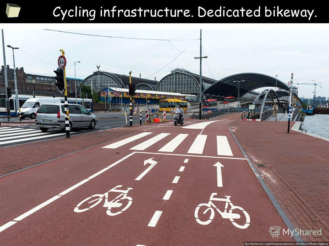 4 Cycling infrastructure. Dedicated bikeway.
