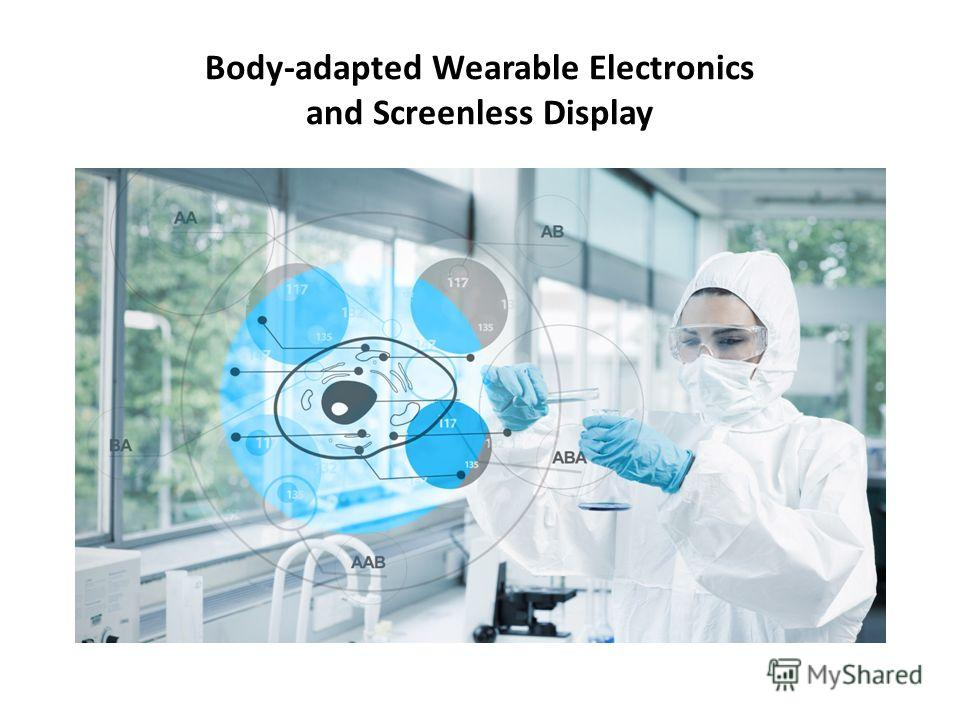 Body-adapted Wearable Electronics and Screenless Display