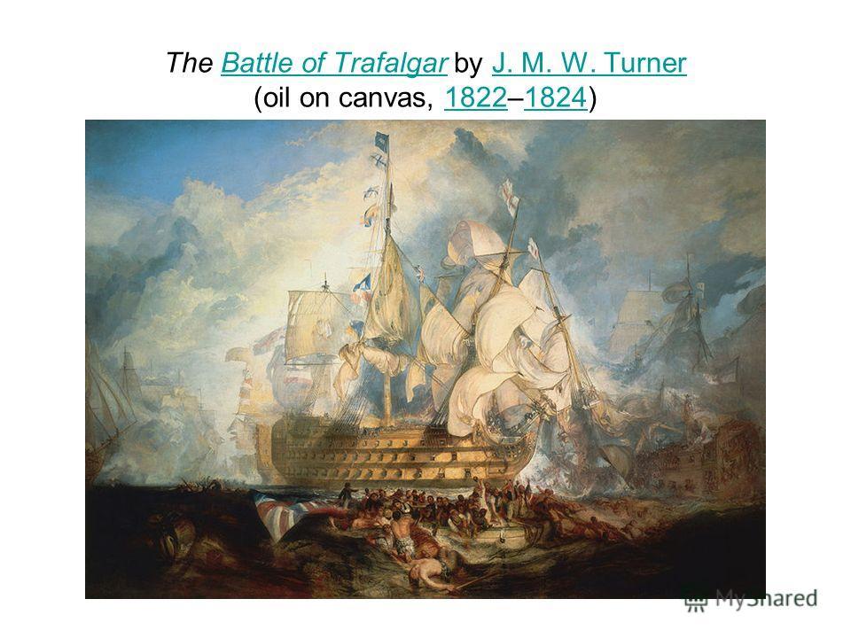 The Battle of Trafalgar by J. M. W. Turner (oil on canvas, 1822–1824)Battle of TrafalgarJ. M. W. Turner18221824