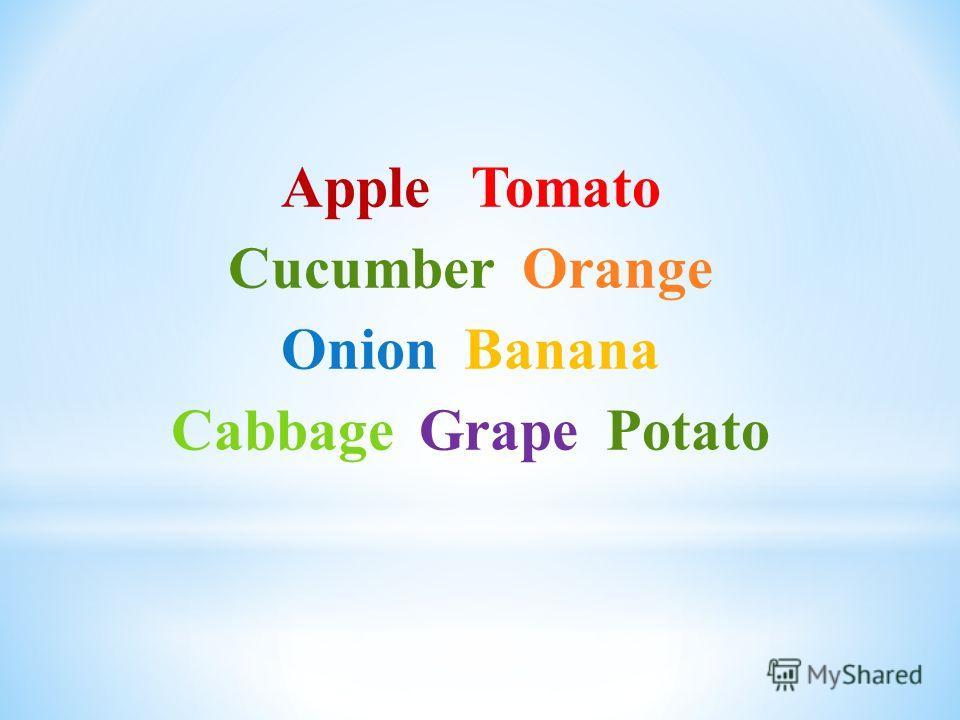Apple Tomato Cucumber Orange Onion Banana Cabbage Grape Potato