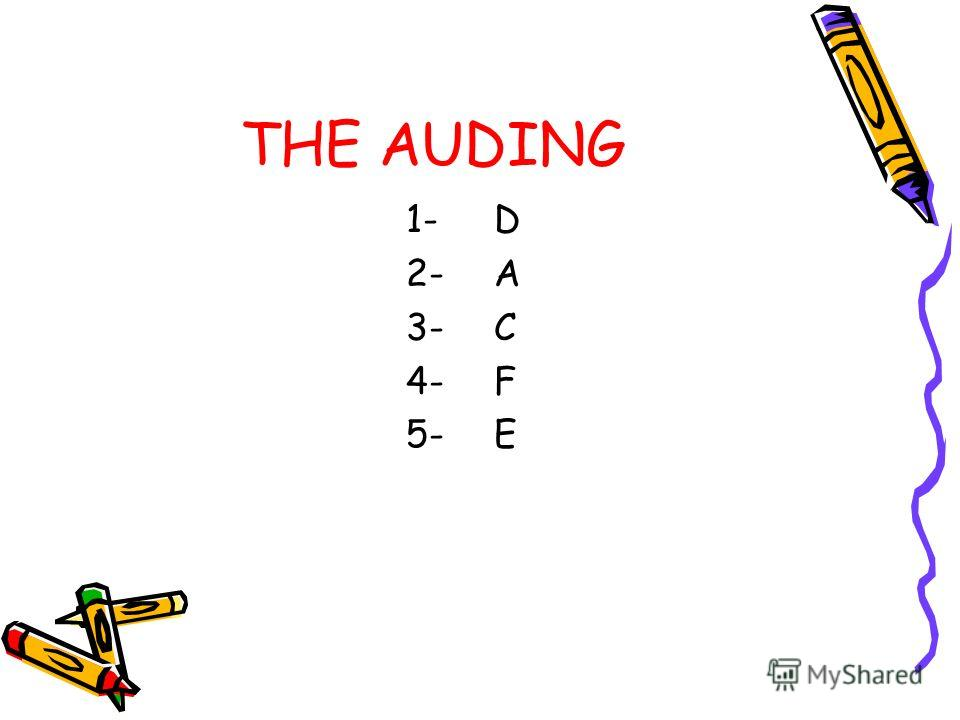 THE AUDING 1- 2- 3- 4- 5- D A C F E