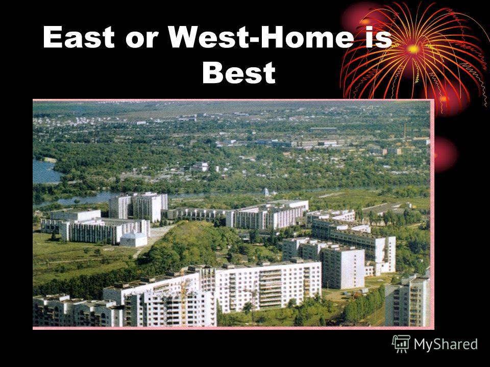 East or West-Home is Best