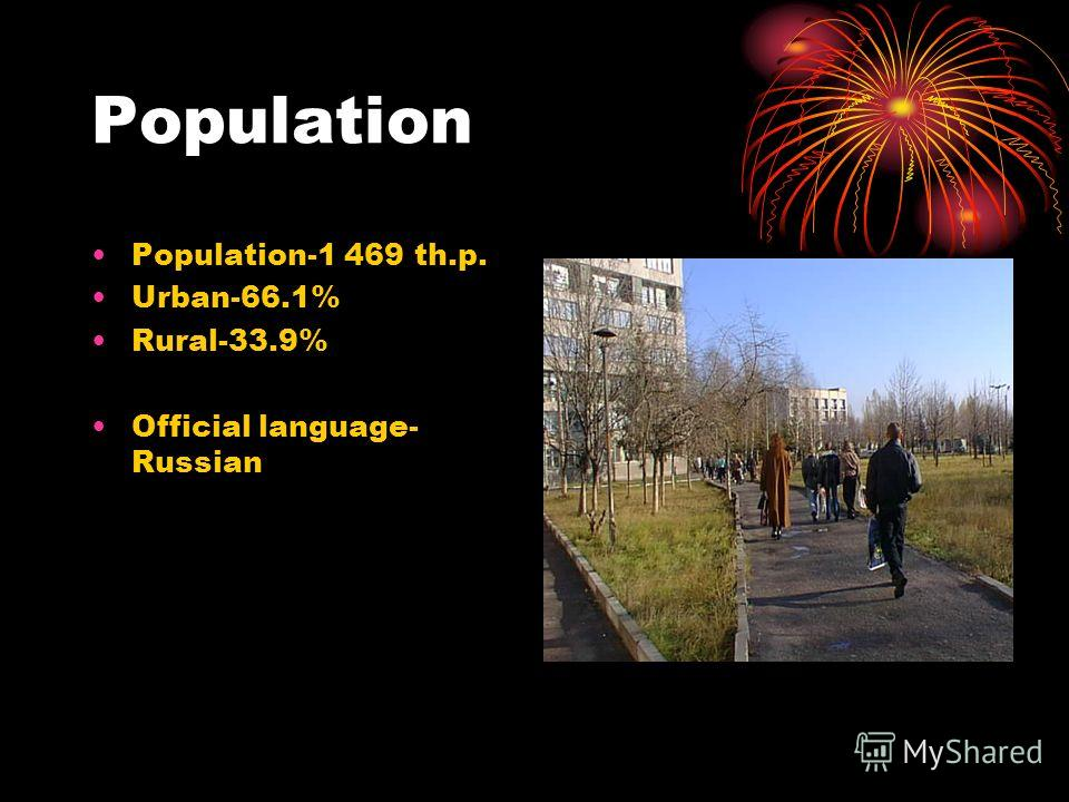 Population Population-1 469 th.p. Urban-66.1% Rural-33.9% Official language- Russian