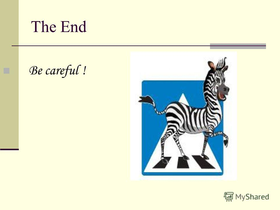 The End Be careful !