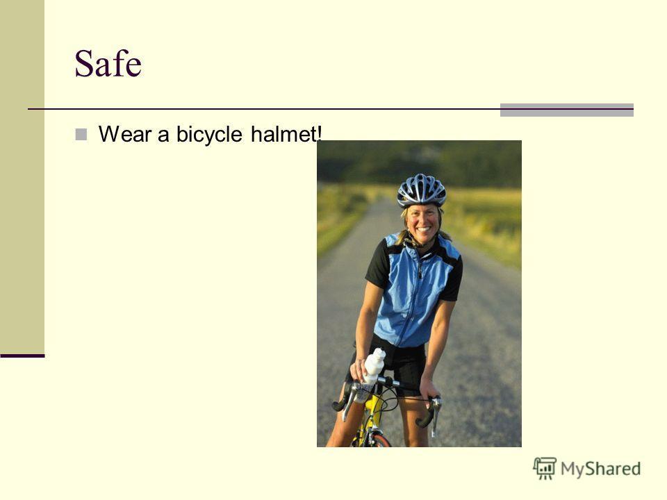Safe Wear a bicycle halmet!