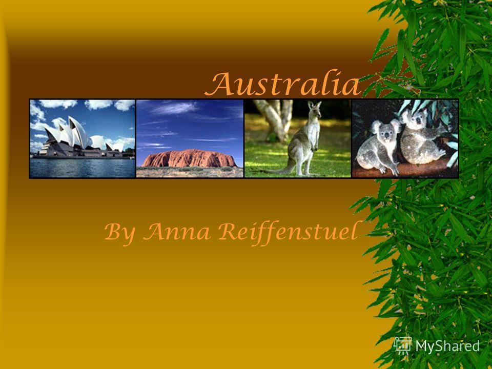 Australia By Anna Reiffenstuel