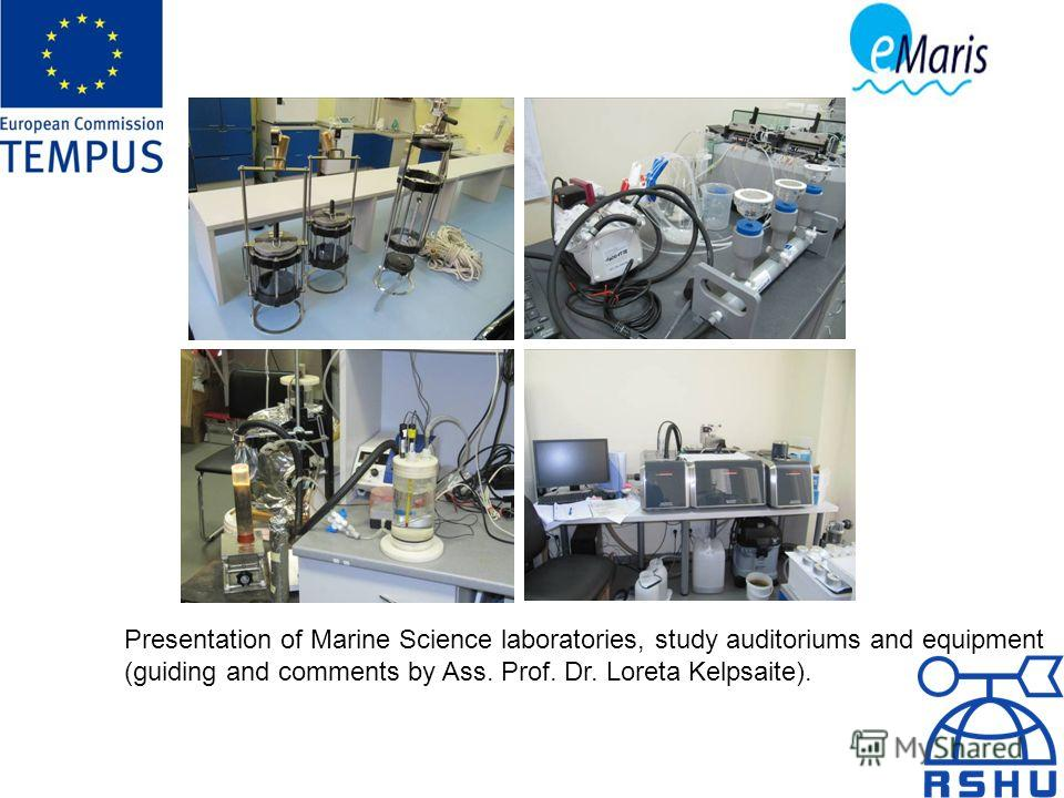 Presentation of Marine Science laboratories, study auditoriums and equipment (guiding and comments by Ass. Prof. Dr. Loreta Kelpsaite).