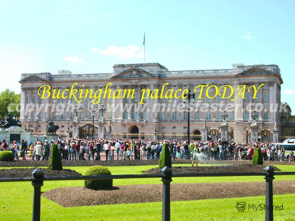 Buckingham palace TODAY