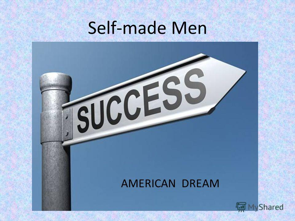 Self-made Men AMERICAN DREAM