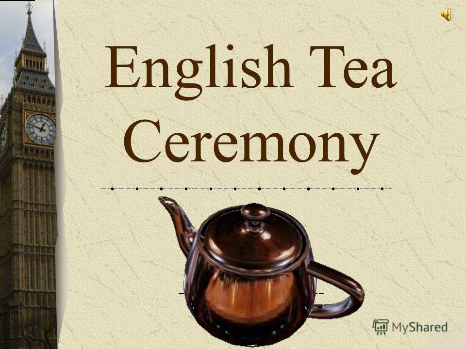 Opening (w/ music) English Tea Ceremony