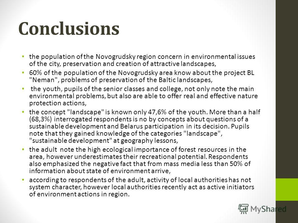 Conclusions the population of the Novogrudsky region concern in environmental issues of the city, preservation and creation of attractive landscapes, 60% of the population of the Novogrudsky area know about the project BL