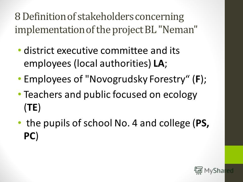 8 Definition of stakeholders concerning implementation of the project BL