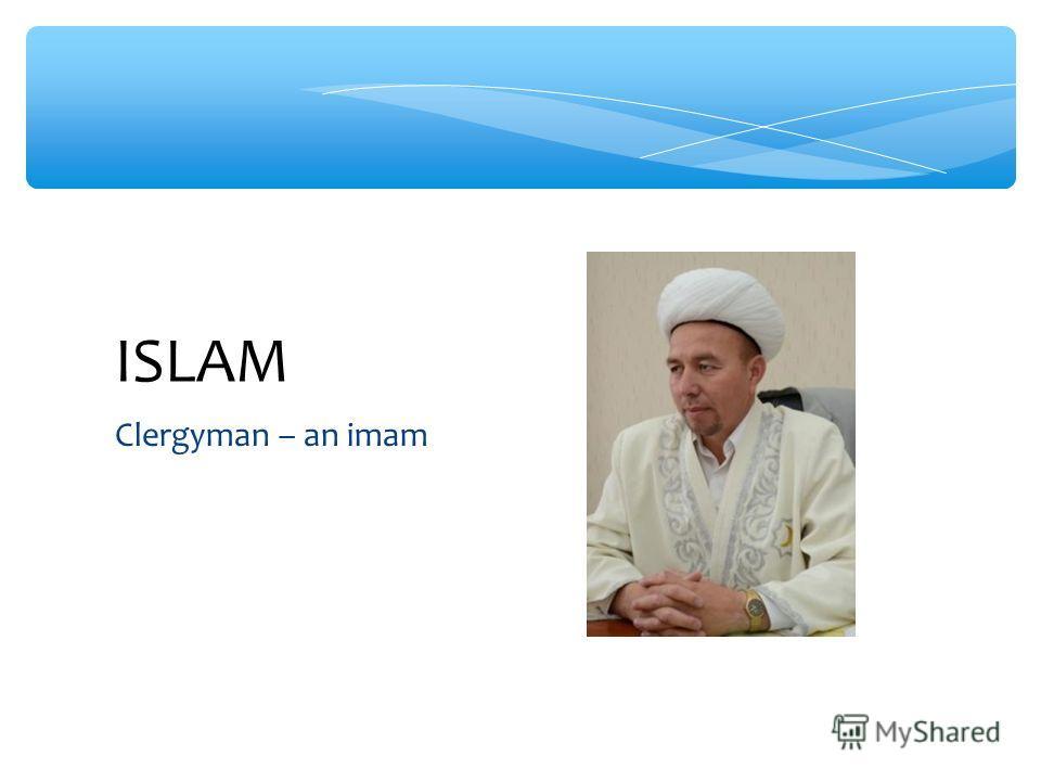 Clergyman – an imam ISLAM