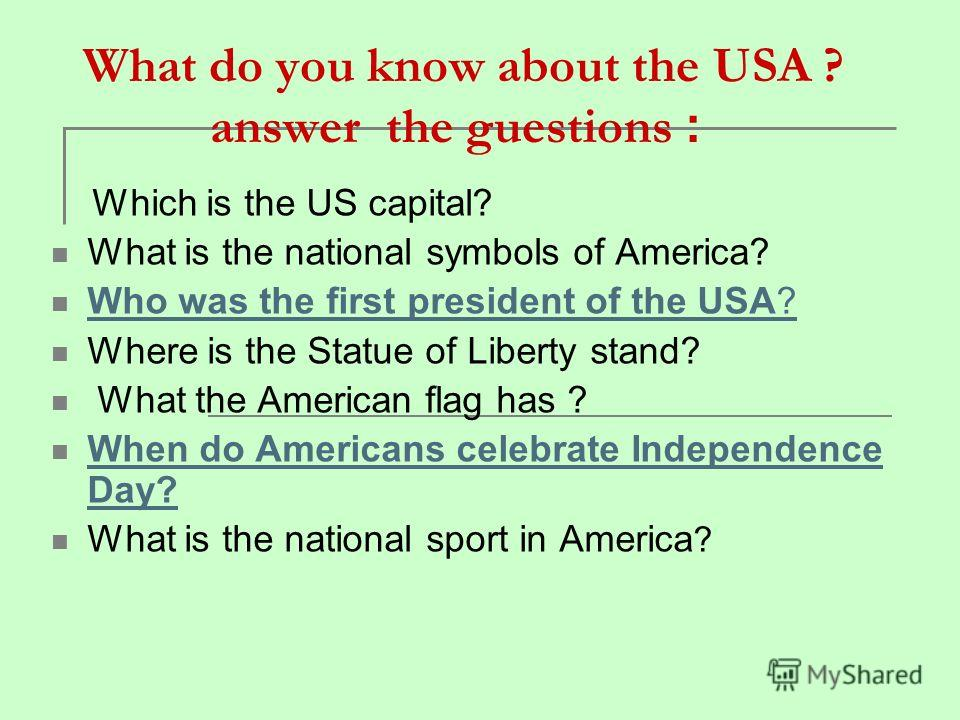 What do you know about the USA ? answer the guestions : Which is the US capital? What is the national symbols of America? Who was the first president of the USA? Who was the first president of the USA? Where is the Statue of Liberty stand? What the A