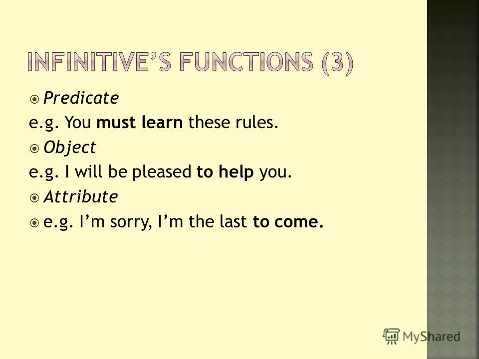Predicate e.g. You must learn these rules. Object e.g. I will be pleased to help you. Attribute e.g. Im sorry, Im the last to come.