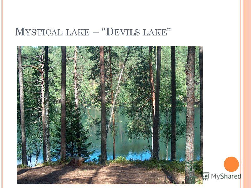 M YSTICAL LAKE – D EVILS LAKE