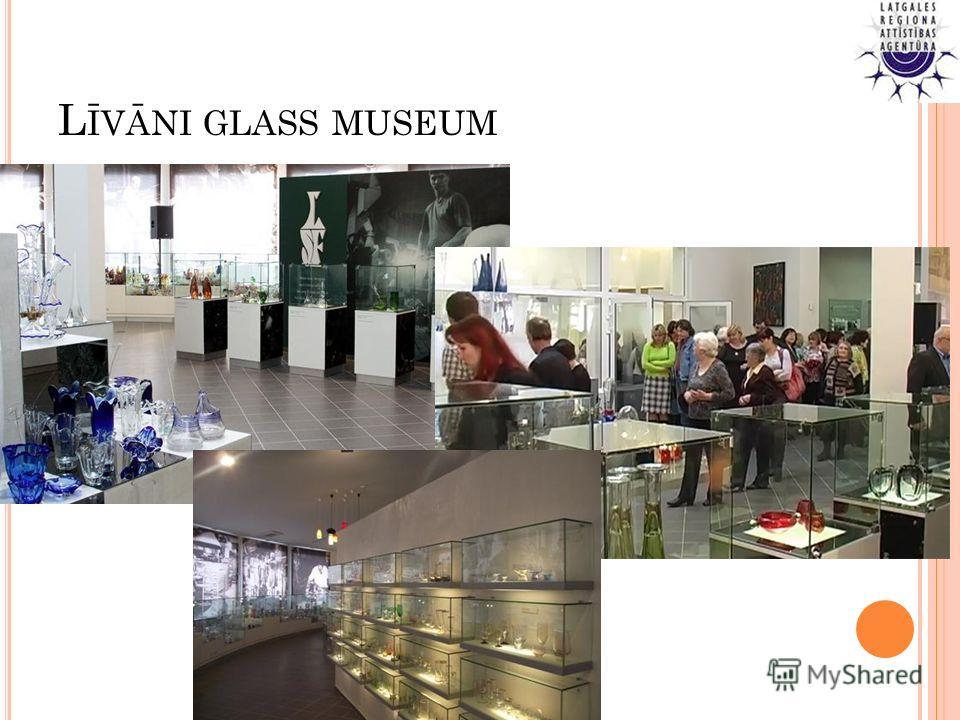 L ĪVĀNI GLASS MUSEUM