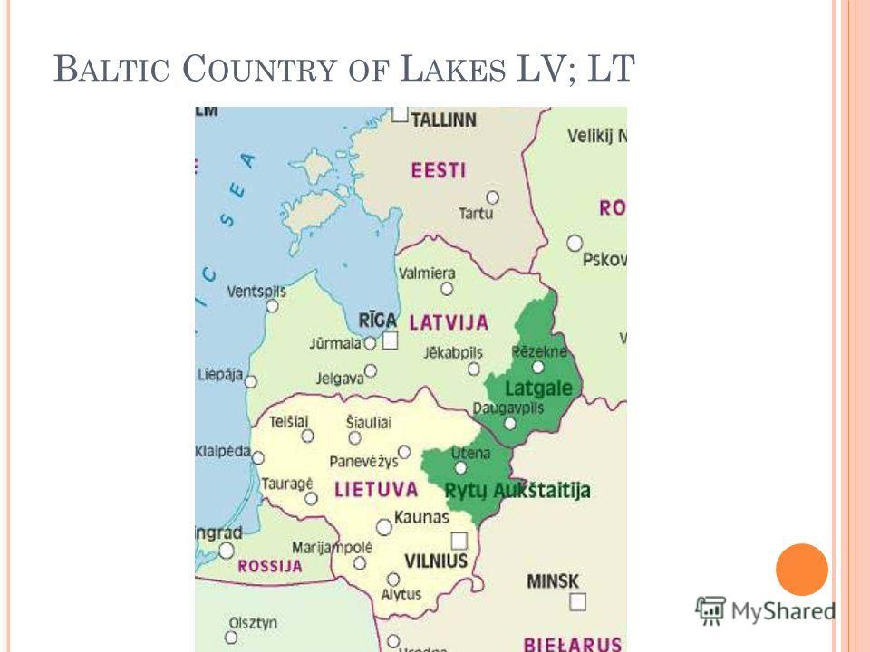 B ALTIC C OUNTRY OF L AKES LV; LT