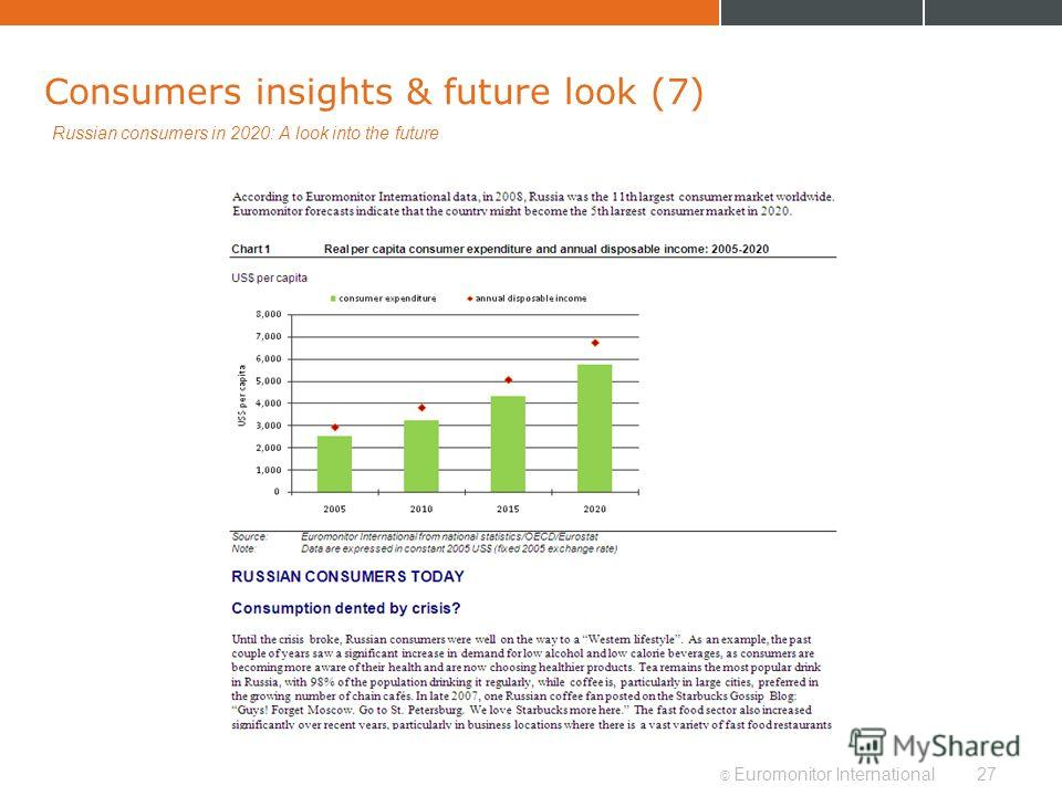© Euromonitor International27 Consumers insights & future look (7) Russian consumers in 2020: A look into the future