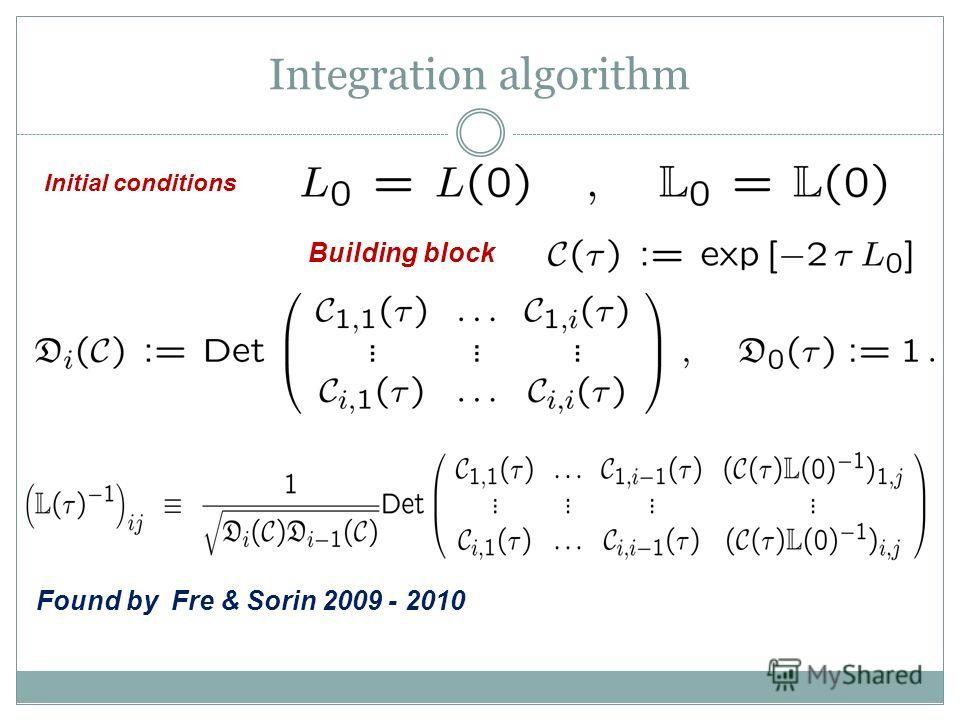 Integration algorithm Initial conditions Building block Found by Fre & Sorin 2009 - 2010