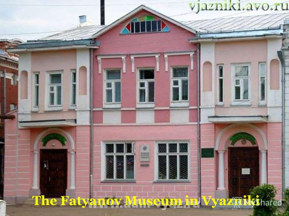 The Fatyanov Museum in Vyazniki