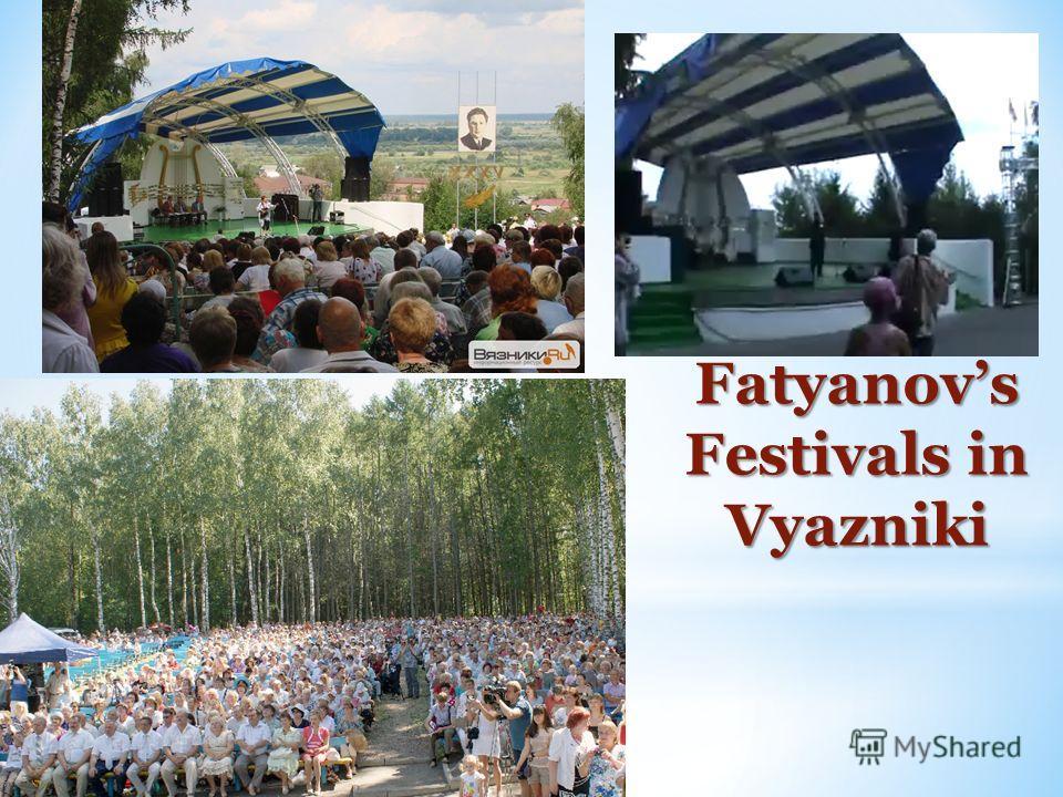 Fatyanovs Festivals in Vyazniki